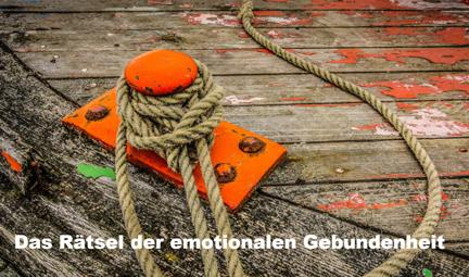 Impulsvortrag: Das Rätsel der emotionalen Gebundenheit